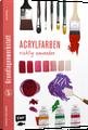 Buch Grundlagenwerkstatt: Acrylfarben richtig anwenden